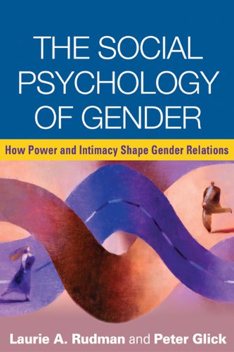the-social-psychology-of-gender-how-power-and-intimacy-shape-gender-relations-texts-in-social-psychology