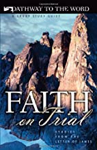 Faith on Trial, Studies from the Letter of…