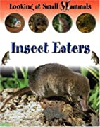 Insect Eaters (Looking at Small Mammals) by…