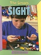 Sight (The Senses) by Angela Royston