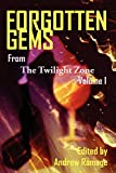 Ramage, Andrew: Forgotten Gems From The Twilight Zone: A Collection Of Television Scripts Volume 1