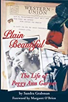 Plain Beautiful: The Life of Peggy Ann…