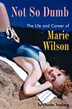 Not So Dumb: The Life and Career of Marie…