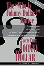 Yours Truly, Johnny Dollar Vol. 2 by John C.…