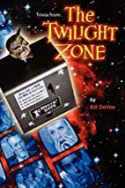 Trivia from the Twilight Zone by Bill DeVoe
