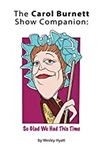 The Carol Burnett Show Companion: So Glad We…