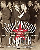 The Hollywood Canteen: Where the Greatest…
