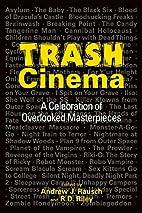Trash Cinema: A Celebration of Overlooked…