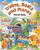 Trains, Boats & Planes (Large Pop-Ups) by…
