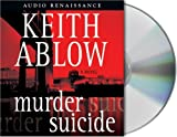 Ablow, Keith: Murder Suicide: A Novel