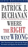 Buchanan, Patrick J.: Where the Right Went Wrong: How Neoconservatives Subverted the Reagan Revolution and Hijacked the Bush Presidency