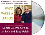 Goleman, Daniel: What Makes a Leader?: A Leading With Emotional Intelligence Conversation with Jack and Suzy Welch (Conversation Series)