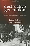 Collier, Peter: Destructive Generation: Second Thoughts About the Sixties