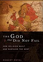 The God That Did Not Fail: How Religion…