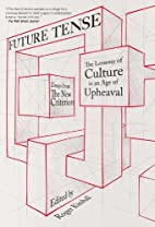 Future Tense: The Lessons of Culture in an…