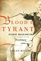 Blood of Tyrants: George Washington & the…