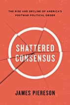 Shattered Consensus: The Rise and Decline of…
