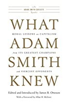 What Adam Smith Knew: Moral Lessons on…