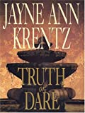 Krentz, Jayne Ann: Truth or Dare: A Whispering Springs Novel