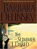 Delinsky, Barbara: The Summer I Dared
