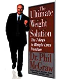 McGraw, Phil: The Ultimate Weight Solution: The 7 Keys To Weight Loss Freedom