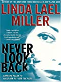 Miller, Linda Lael: Never Look Back