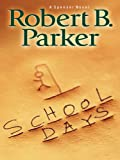 Parker, Robert B.: School Days