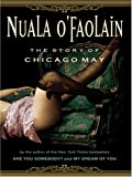 O'Faolain, Nuala: The Story of Chicago May [Large Print]