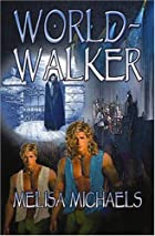 World-Walker by Melissa Michaels