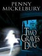 Two Graves Dug by Penny Mickelbury