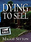 Maggie Sefton: Dying To Sell (Five Star First Edition Mystery)