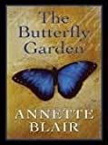 Annette Blair: The Butterfly Garden (Five Star Expressions)