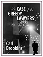 The Case of the Greedy Lawyers by Carl…