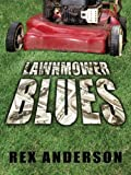 Anderson, Rex: Lawnmower Blues