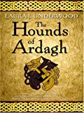 Underwood, Laura J.: The Hounds of Ardagh