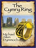Dymmoch, Michael Allen: The Cymry Ring