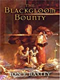 Baxley, Jon F.: The Blackgloom Bounty