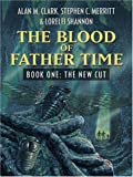 Alan M. Clark: The Blood of Father Time: The New Cut (Five Star Science Fiction and Fantasy Series) (Five Star Science Fiction and Fantasy Series) (Five Star Science Fiction & Fantasy) (Book 1)