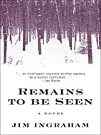Remains To Be Seen by Jim Ingraham