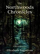 The Northwoods Chronicles: A Novel in…