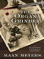 The Organ Grinder by Maan Meyers