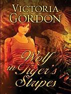 Wolf in Tiger's Stripes by Victoria Gordon
