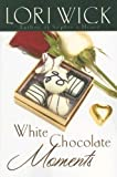 Wick, Lori: White Chocolate Moments (Christian Softcover Originals)