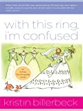 Billerbeck, Kristin: With This Ring, I'm Confused: An Ashley Stockingdale Novel (Christian Large Print Originals)