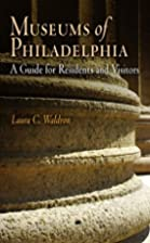 Museums of Philadelphia: A Guide for…