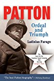 Farago, Ladislas: Patton: Ordeal and Triumph