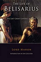 The Life of Belisarius by Lord Philip Henry…