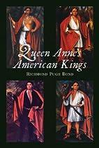 Queen Anne's American kings. by…