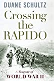 Schultz, Duane: Crossing the Rapido: A Tragedy of World War II