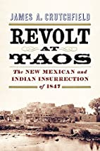 Revolt at Taos: The New Mexican and Indian…